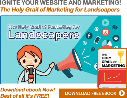 The Holy Grail of Marketing for Landscapers!