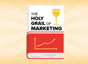 The Holy Grail of Marketing